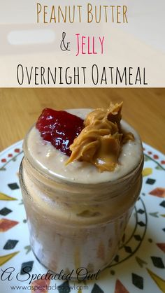 Peanut Butter & Jelly Overnight Oatmeal Recipe #MountainHighYoghurt @MtnHighYoghurt #ad