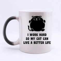 Funny Cat Kitten Mug - I Work Hard So My Cat Can Live A Better Life Color Changing Mug Morphing Coffee Mugs Cup - 11oz sizes * To view further, visit now : Cat mug