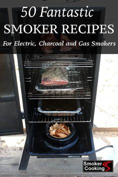 50 Fantastic Smoker Recipes for Electric, Charcoal and Gas Meat Smokers! #smokerrecipes #smokercooking