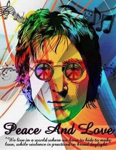 We live in a world where we have to hide to make love, while violence is practiced in broad daylight. -  John Lennon #Quotes