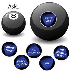 Ask the Magic 8 Ball...