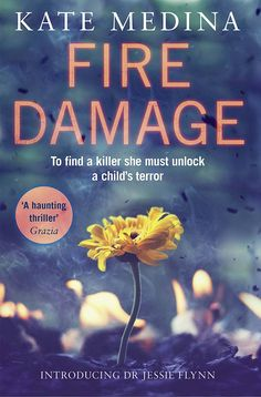 Fire Damage: A gripping thriller that will keep you hooked (A Jessie Flynn Crime Thriller, Book 1) eBook: Kate Medina: Amazon.co.uk: Kindle Store