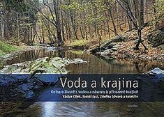 Voda a krajina. Kniha o životě s vodou a návratu k přirozené krajině Whisky, Mario, Film, Movie, Film Stock, Cinema, Whiskey, Films