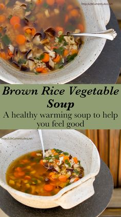 Brown Rice Vegetable Soup: super healthy and super yummy! This is my favorite soup!