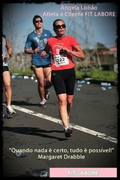 Angela Lobão, cliente e atleta FIT LABORE e sua frase motivacional