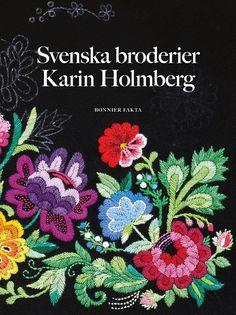 SVENSKA BRODERIER ÄR KARIN HOLMBERGS FJÄRDE BOK PÅ TEMAT BRODERI. DET ÄR EN FULLMATAD BOK MED STYGNFÖRKLARINGAR, BRA TIPS PÅ METODER OCH REDSKAP OCH EN MASSA