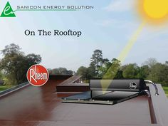 Solar Water Heater On The Roof top !!! https://saniconenergysolutions.wordpress.com/2015/09/08/how-does-rheem-solar-water-heater-works/
