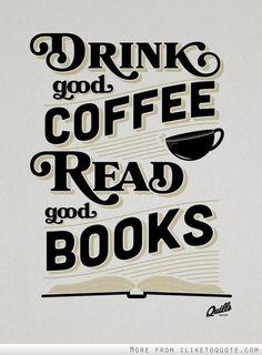 Toma buen café y lee buenos libros ~ Drink good coffee and read good books Coffee Reading, Coffee And Books, I Love Coffee, Best Coffee, Coffee Coffee, Espresso Coffee, Coffee Shop, Reading Books, Coffee Geek
