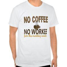 No Coffee No Workee Marketing Associate T Shirt, Hoodie Sweatshirt