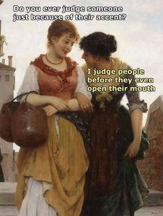 Post with 65 votes and 5267 views. Classical Art memes dump part 2 Renaissance Memes, Medieval Memes, Classical Art Memes, Funny Art, Funny Memes, Funny Humour, Nerd Humor, Stupid Funny, Hilarious