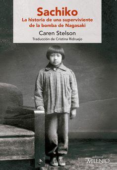 de Caren Stelson ed. Nagasaki, Lectures, Books To Read, Novels, Reading, Anna, Barcelona, World War Two, Teen