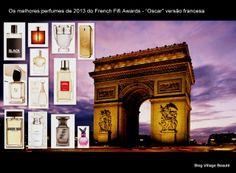 The best fragrances - French Fifi Awards 2014 http://villagebeaute.blogspot.com.br/2014/04/os-melhores-perfumes-de-2013-oscar-dos.html