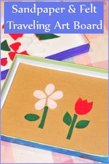 Sandpaper & Felt Traveling Art Board. So cute!