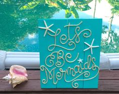 A personal favorite from my Etsy shop https://www.etsy.com/listing/452562100/handmade-lets-be-mermaids-beach-pallet