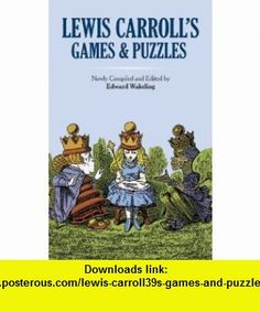 Lewis Carrolls Games and Puzzles (Dover Recreational Math) (9780486269221) Lewis Carroll, Edward Wakeling , ISBN-10: 0486269221  , ISBN-13: 978-0486269221 ,  , tutorials , pdf , ebook , torrent , downloads , rapidshare , filesonic , hotfile , megaupload , fileserve