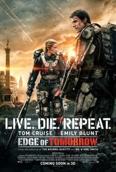 "Edge of Tomorrow Movie Poster. In my head, I still call this flick ""All You Need is Kill"""