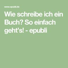 Wie schreibe ich ein Buch? So einfach geht's! - epubli Writing A Book, Writing Tips, Do Your Own Thing, Logo Creation, Book Of Life, Book Illustration, Creative Writing, Book Publishing, Word Art