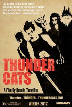 Thunder Cats- a film by Quentin Tarantino