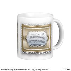 Proverbs Wisdom Gold Christian Bible Quote Basic White Mug Tea Mugs, Coffee Mugs, Gift From Heaven, Bride Of Christ, Proverbs 3, Coffee Quotes, Bible Quotes, I Am Awesome, Wisdom
