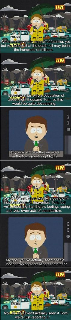 South Park's accurate depiction of broadcast journalism.