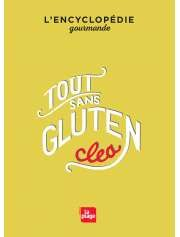 À paraître le 15 octobre 2015 : Tout Sans Gluten de Clea — 29,95€ — Éditions La Plage