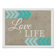Love Life Poster by Brandy Jones Visit my store at http://www.zazzle.com/jcc_designs or my blog at www.jonescreekcreations.blogspot.com