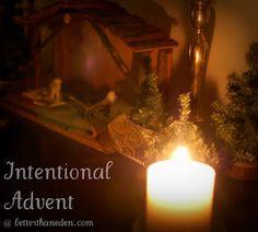 Better Than Eden: Liturgical Year - Intentional Advent
