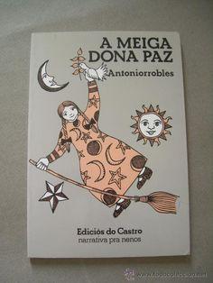 """""""A MEIGA DONA PAZ"""".    ANTONIORROBLES.  Ediciós do Castro, 1984. Cover, Books, Peace, Libros, Literatura, Reading, Book, Book Illustrations, Libri"""