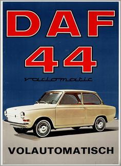 Voor DAF 1967 van mn moeder, maar dan een vieze kleur groen Vintage Advertising Posters, Advertising Signs, Vintage Advertisements, Vintage Ads, Vintage Posters, Art Deco Posters, Car Posters, Classic Motors, Classic Cars