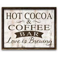 Hot Cocoa and Coffee Bar Sign Coffee Signs Wedding Signs Coffee Shop... (81 BAM) ❤ liked on Polyvore featuring home, home decor, wall art, brown, home & living, home décor, wall décor, quote wall art, painted signs e brown wall art