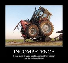 #Demotivational Posters: Incompetence