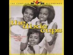 """Going To The Chapel Of Love"", The Dixie Cups. 1964, this was playing on the radio all that summer..."