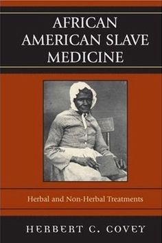 Booktopia has African American Slave Medicine, Herbal and non-Herbal Treatments by Herbert C. Buy a discounted Hardcover of African American Slave Medicine online from Australia's leading online bookstore. Black History Books, Black History Facts, Black Books, American Women, African American Literature, American Fashion, Good Books, Books To Read, My Books