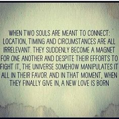 Soulmate And Love Quotes: Soulmate And Love Quotes: Some things are meant to be. No matter what tried to c… - Powerful Words Life Quotes Love, Great Quotes, Quotes To Live By, Me Quotes, Inspirational Quotes, Super Quotes, Whats Love Quotes, Will Power Quotes, Quotes About True Love