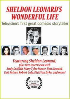 Poster for Sheldon Leonard's Wonderful Life  Sheldon Leonard produced such iconic sitcoms as Make Room For Daddy, The Andy Griffith Show, and The Dick Van Dyke Show, as well as the globetrotting adventure series I Spy.