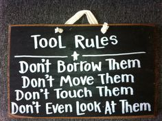 Tool rules sign unique gift for man dad Fathers day- I think my hubby could appreciate this!!