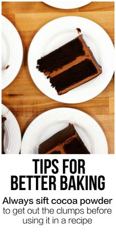 Tip for Better Baking: Always sift cocoa powder. Measure the required amount, pass it through a fine mesh strainer onto a sheet of parchment, and then use it in the recipe as called for. Cocoa powder is notoriously clumpy and if you do not sift it before