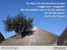 """""""La vita è ciò che facciamo di essa.  I viaggi sono i viaggiatori.  Ciò che vediamo non è ciò che vediamo, ma ciò che siamo."""" - Fernando Pessoa  #travelquotes"""