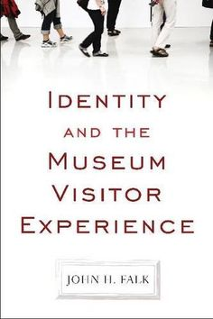 Identity and the Museum Visitor Experience by John H Falk, http://www.amazon.com/dp/1598741632/ref=cm_sw_r_pi_dp_gLiTtb1TMDQ6W