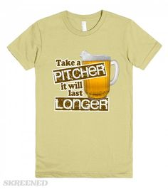 Take A Pitcher It Will Last Longer #Skreened #beer #party
