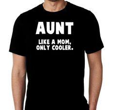 New Aunt Like A Mom Only Cooler Custom Tshirt by MarieLynnTshirt