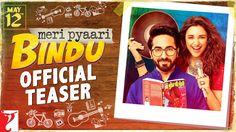 Meri Pyaari Bindu Official Teaser Out, A love story of Ayushmann and Parineeti - Bollywood News - Entertainment News - Movie Trailer