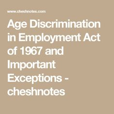 age discrimination thesis The age discrimination in employment act (adea) of 1967 forbids employment discrimination on the basis of age through a detailed explanation and history of the law, this paper will examine how adea affects the professionals in the workplace, human resources, managers, and employers in.