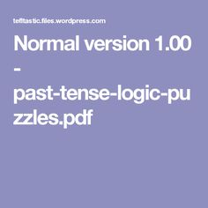Normal version 1.00 - past-tense-logic-puzzles.pdf