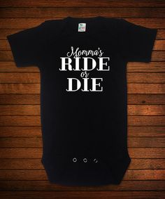 This Black 'Momma's Ride Or Die' Bodysuit - Infant is perfect! #zulilyfinds