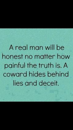 I'm just saying. When you tell the truth you hold all of your own cards.