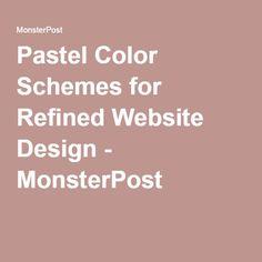 Pastel Color Schemes for Refined Website Design - MonsterPost Pastel Colors, Color Schemes, Education, Website, Design, R Color Palette, Pastel Colours, Colour Schemes