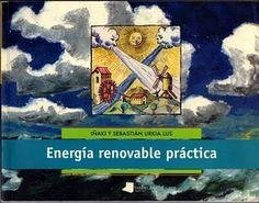 BUENASIEMBRA: Energias Renovables, y Práctica