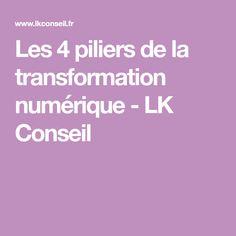 Les 4 piliers de la transformation numérique - LK Conseil