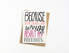 valentine card. because i'm bad at talking about my feelings. hand drawn lettering. typography. funny card. write your own feelings. on Etsy, $4.00